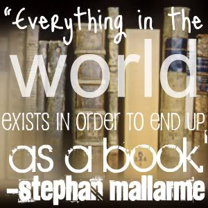 books-quote-for-fb-share-everyting-in-the-world-exists-in-order-to-end-up-as-a-book