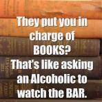 they put you in charges of books