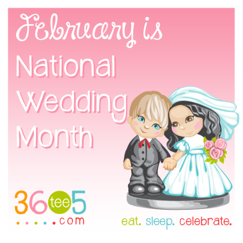 February is National Wedding Month